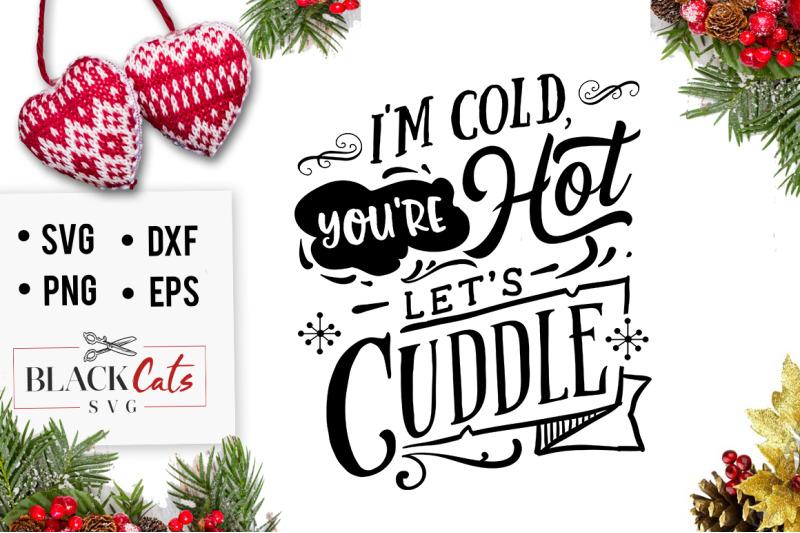 i-039-m-cold-you-039-re-hot-let-039-s-cuddle-svg