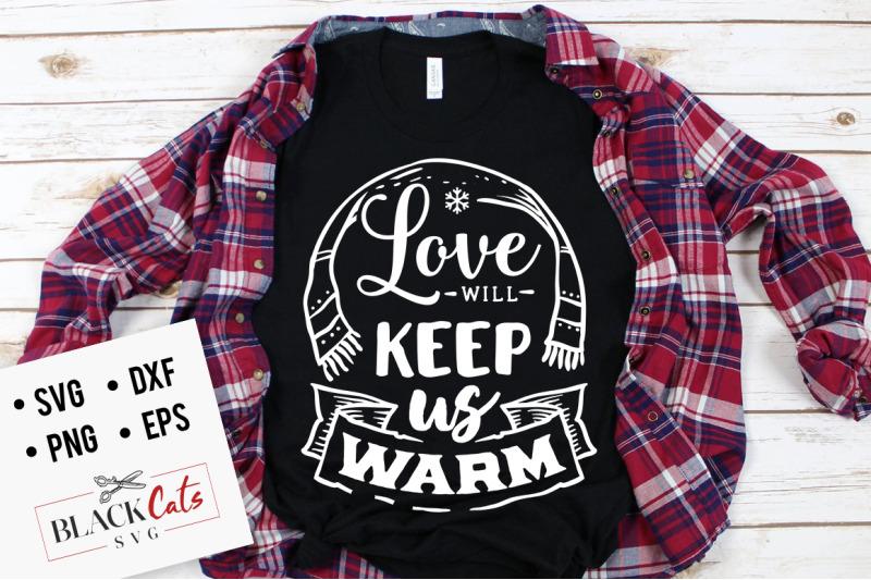 love-will-keep-us-warm-svg