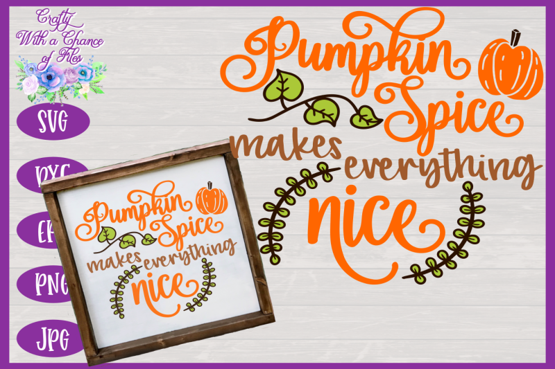pumpkin-spice-makes-everything-nice-svg-fall-svg-autumn-svg