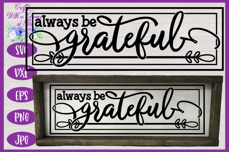 always-be-grateful-svg-thanksgiving-svg-fall-svg-farmhouse-sign