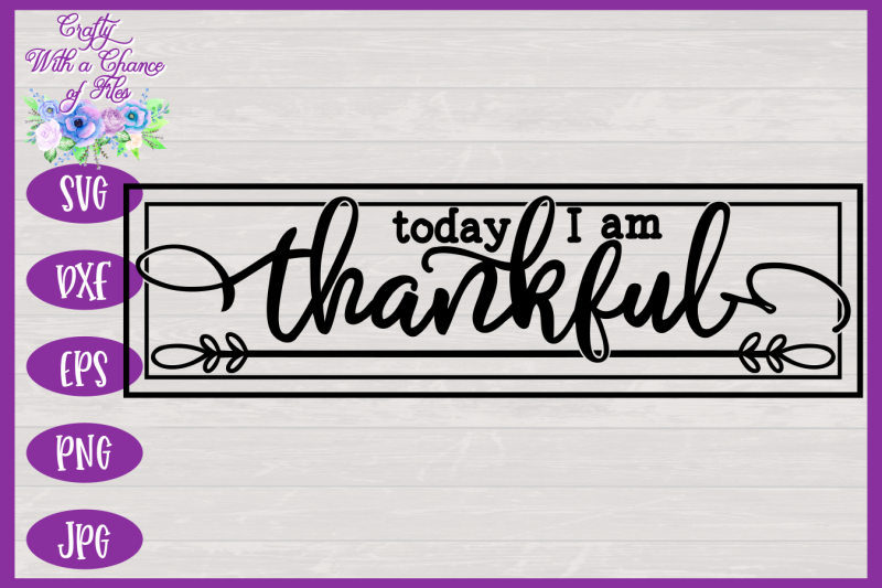today-i-am-thankful-svg-thanksgiving-svg-farmhouse-sign-svg