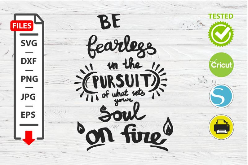 the-soul-on-fire-motivational-quote-svg-cricut-silhouette-design
