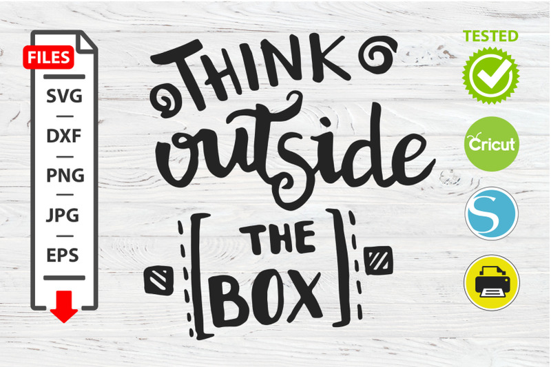think-outside-the-box-motivational-quote-svg-cricut-silhouette-design
