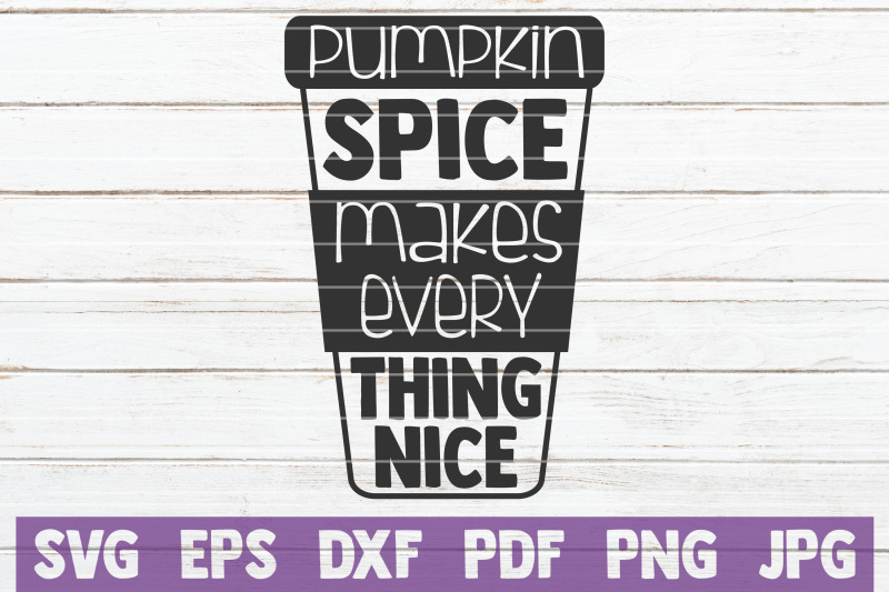 pumpkin-spice-makes-every-thing-nice-svg-cut-file