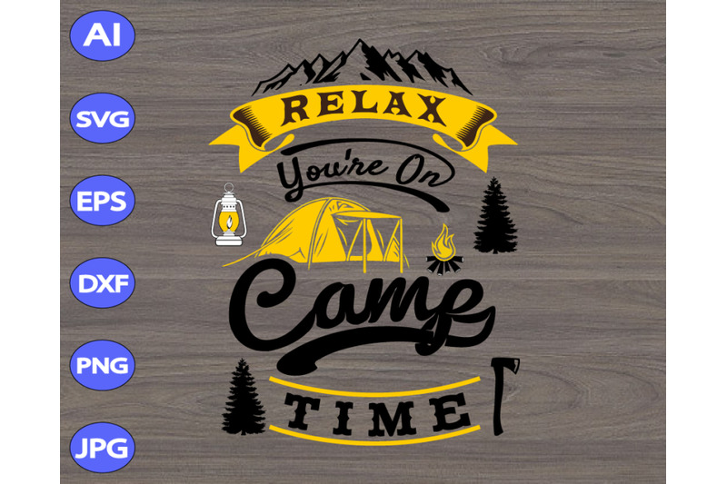 relax-you-039-re-on-came-time-svg-dxf-eps-png