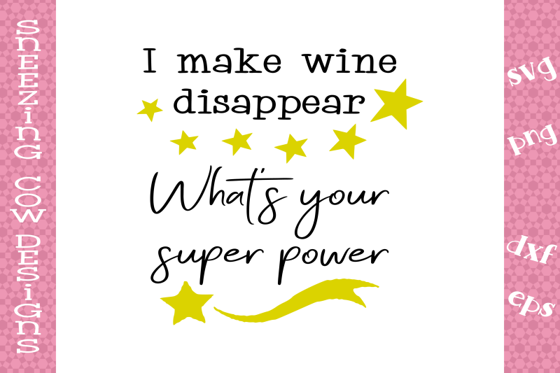 i-make-wine-disappear-what-s-your-super-power