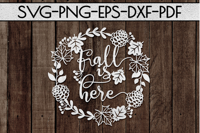 fall-is-here-papercut-template-fall-decor-leaves-svg-pdf