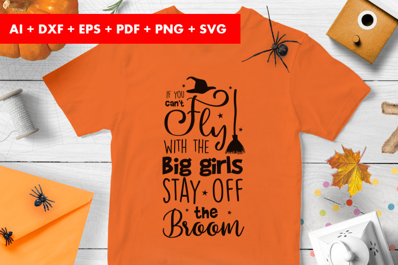 if-you-can-039-t-fly-with-the-big-gorls-stay-off-the-broom-halloween-svg