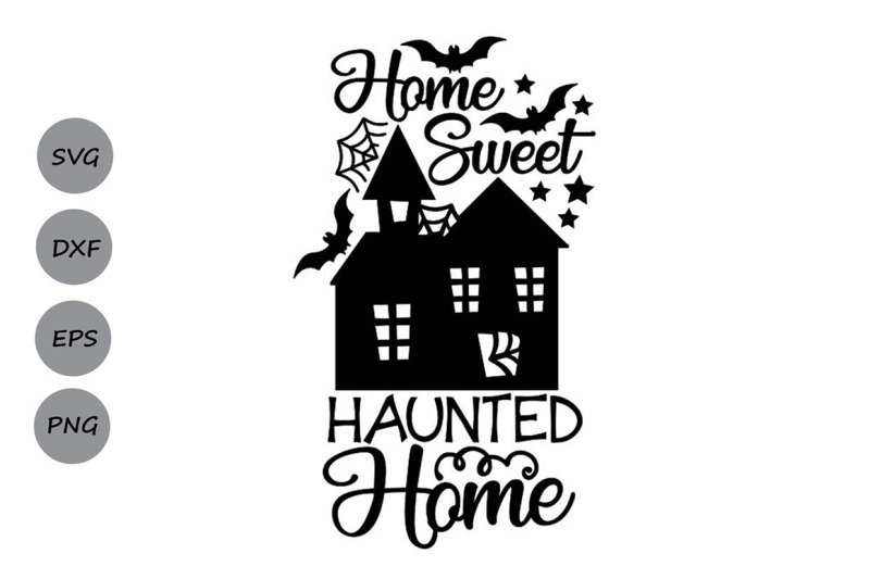 home-sweet-haunted-home-svg-halloween-svg-haunted-house-svg-spooky