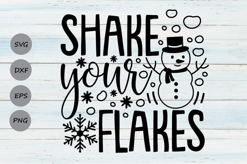shake-your-flakes-svg-christmas-svg-snowman-svg-snowflakes-svg