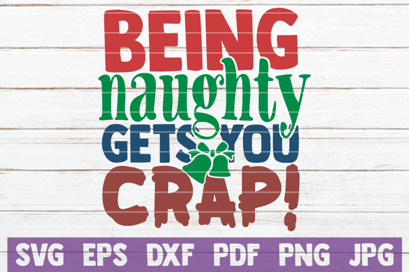 being-naughty-gets-you-crap-svg-cut-file