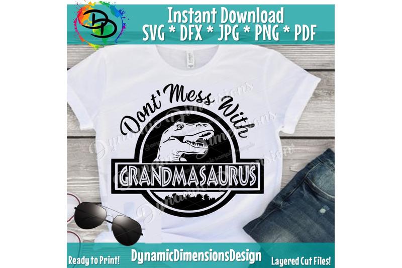 grandmasaurus-you-039-ll-get-jurasskicked-grandma-svg-grandma-life-svg