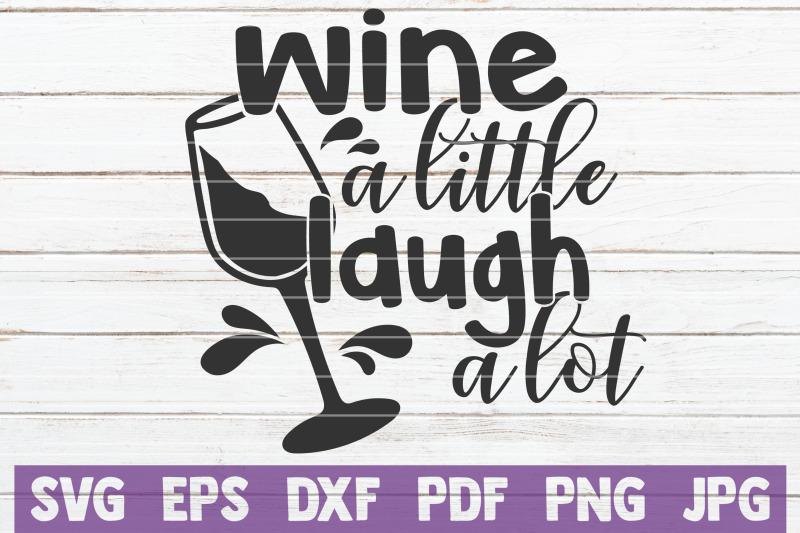wine-a-little-laugh-a-lot-svg-cut-file
