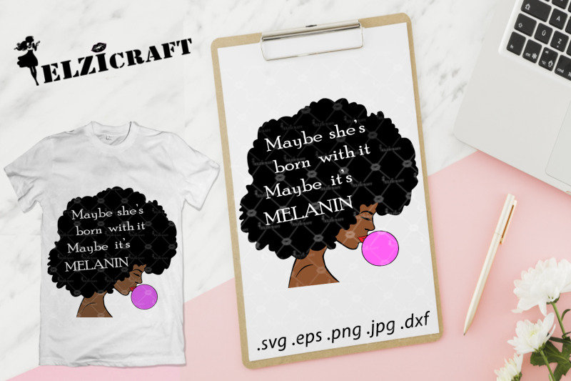 afro-woman-maybe-she-039-s-born-with-it-maybe-it-039-s-melanin-svg-cut-file