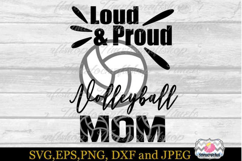 svg-dxf-eps-amp-png-cutting-files-loud-amp-proud-volleyball-mom