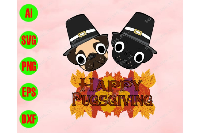 happy-pugsgiving-vg-dxf-eps-png-digital-download