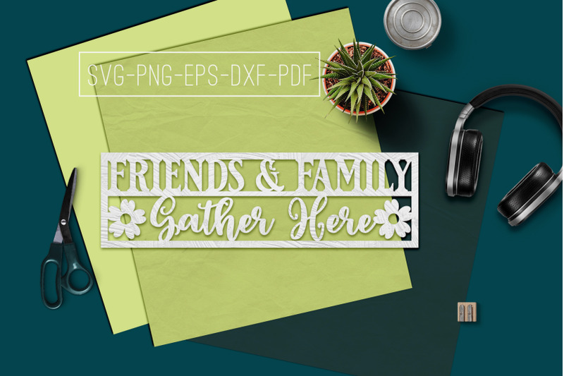 friends-amp-family-gather-paper-cut-template-home-svg-pdf