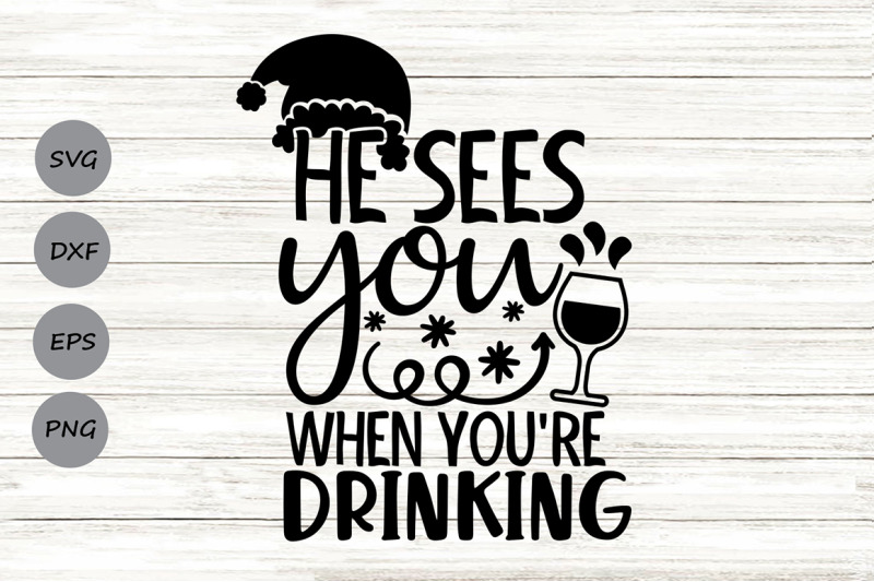 he-sees-you-when-you-039-re-drinking-svg-christmas-svg-santa-svg