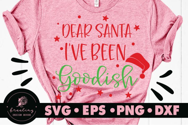 dear-santa-i-039-ve-been-goodish-christmas-svg