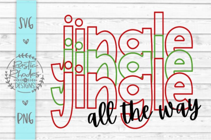 jingle-jingle-jingle-all-the-way-svg-and-png-digital-cut-file