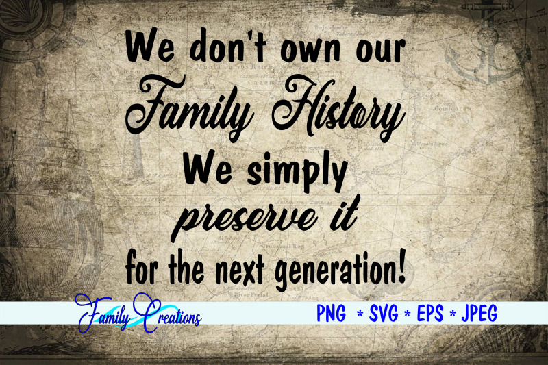 we-don-039-t-own-our-family-history-we-simply-preserve-it-for-the-next-gen