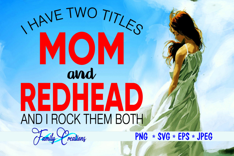 i-have-two-titles-mom-amp-redhead-and-i-rock-them-both