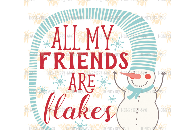 All My Friends Are Flakes By Honeybee Svg Thehungryjpeg Com