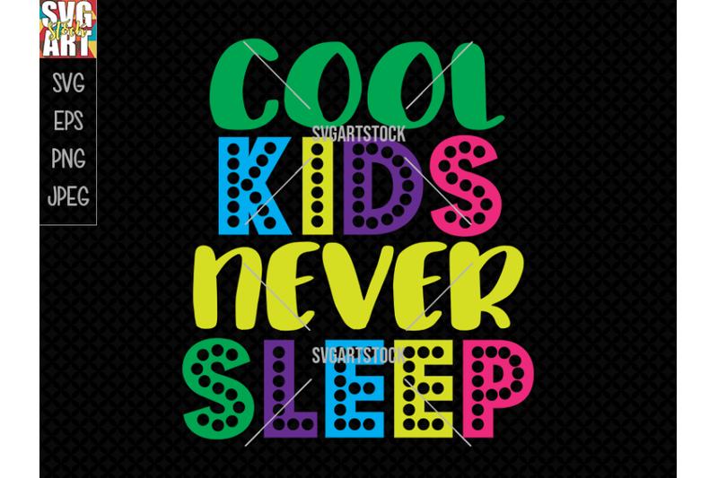 cool-kids-never-sleep