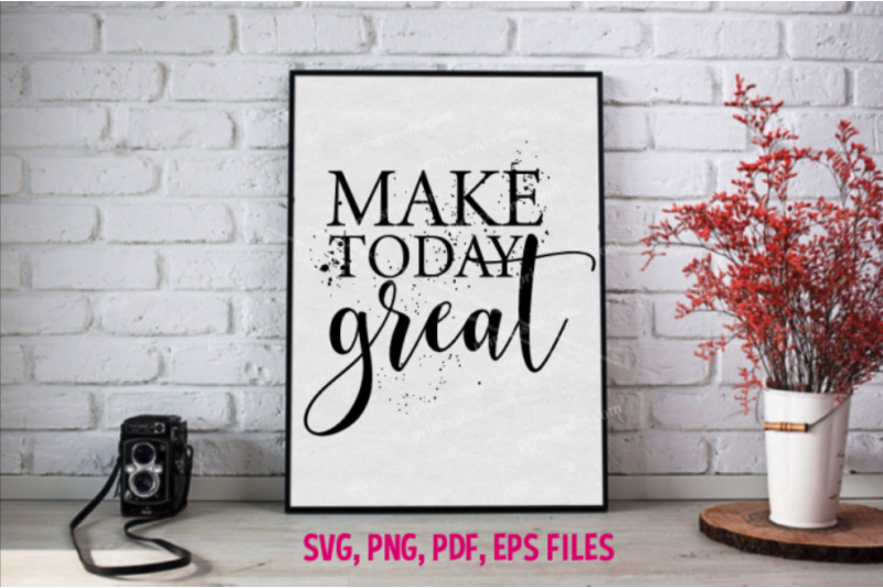 make-today-great-svg-eps-png-file
