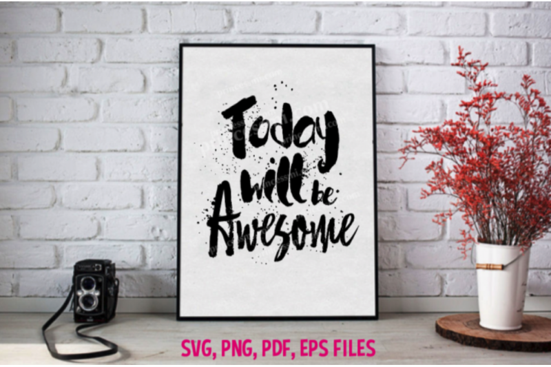 today-will-be-awesome-svg-eps-png-file