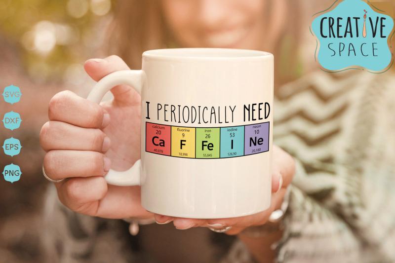 i-periodically-need-caffeine-svg