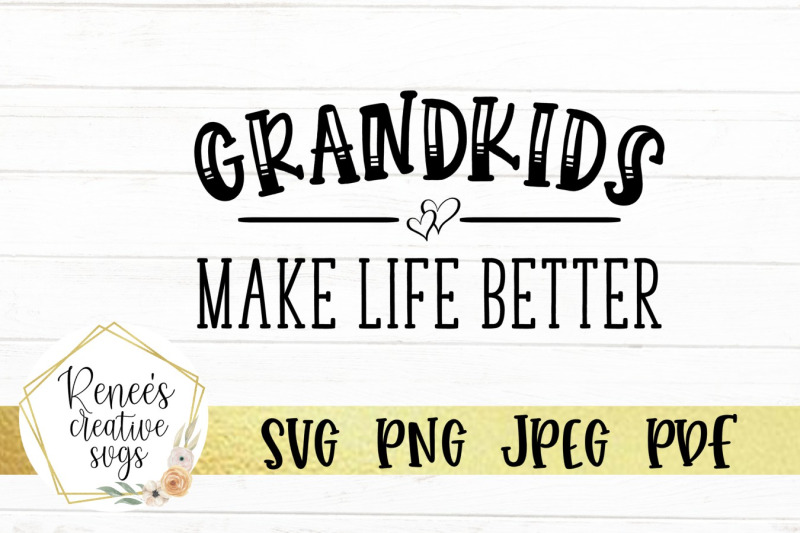 grandkids-make-life-better-svg