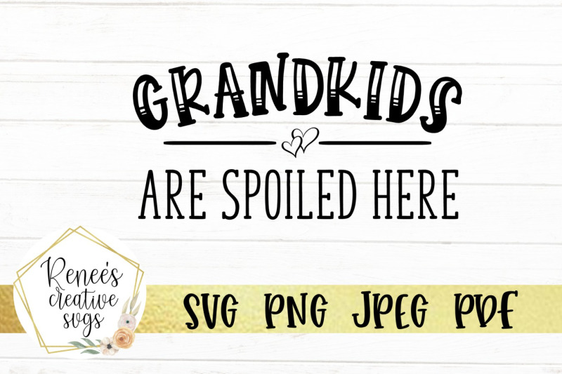 grandkids-are-spoiled-here-svg