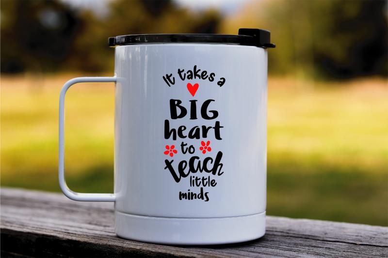 it-takes-a-big-heart-to-teach-little-minds-svg-teacher-svg