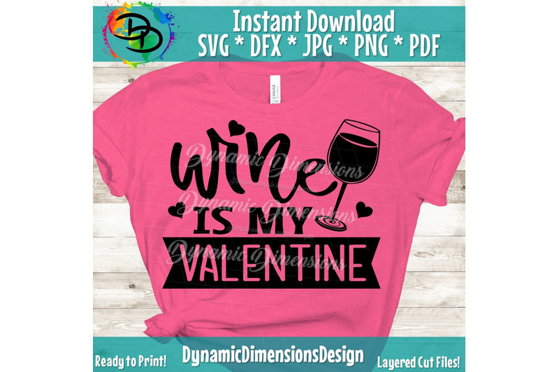 Png Valentine Svg Wine Is My Valentine Svg Cricut File Funny Designs Valentine Dxf Wine Cut File Silhouette File Papercraft Craft Supplies Tools