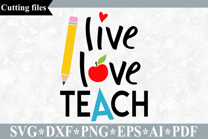 live-love-teach-svg-teacher-svg-school-cut-file
