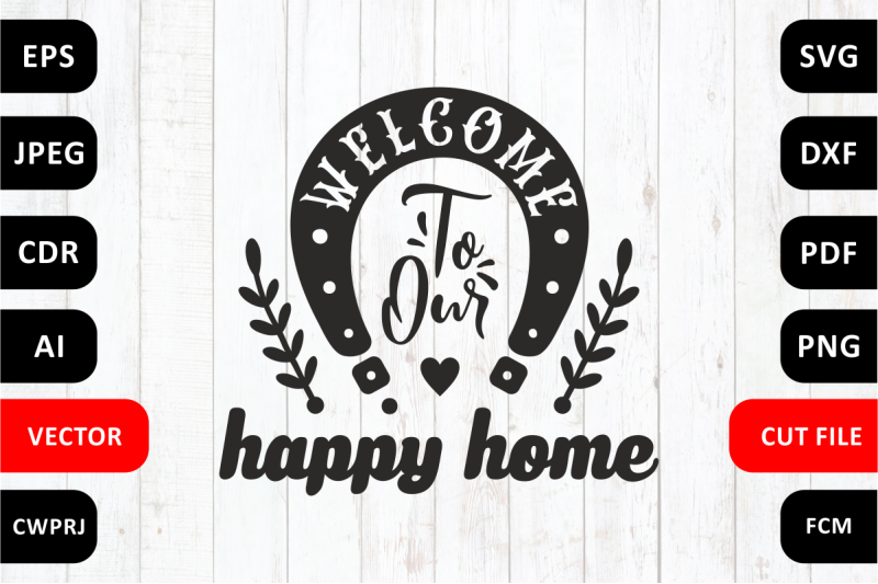 love-family-svg-quote-cut-file-welcome-to-our-nbsp-happy-home