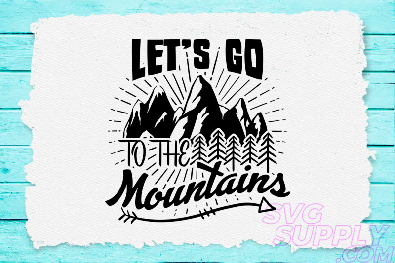 let-039-s-go-to-the-mountains-svg-design-for-adventure-print