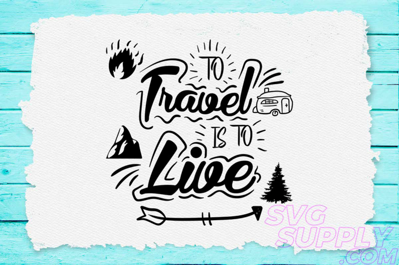 to-travel-is-to-live-svg-design-for-adventure-print