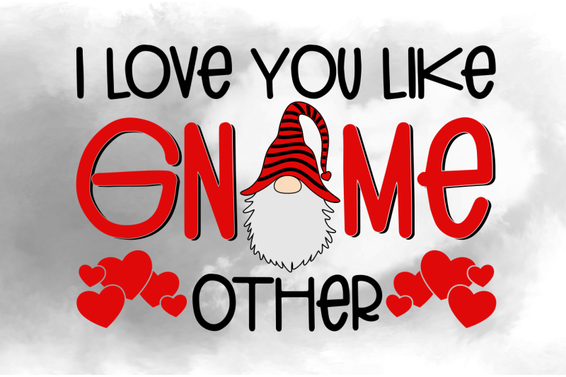 Download I Love You Like Gnome - Valentine Gnome Svg Design By ...