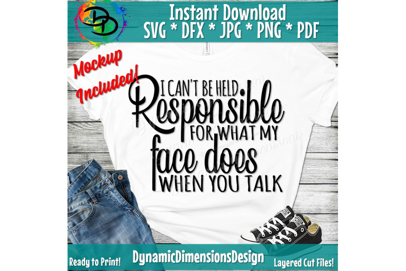 i-can-039-t-be-held-responsible-for-what-my-face-does-when-you-talk-sarca