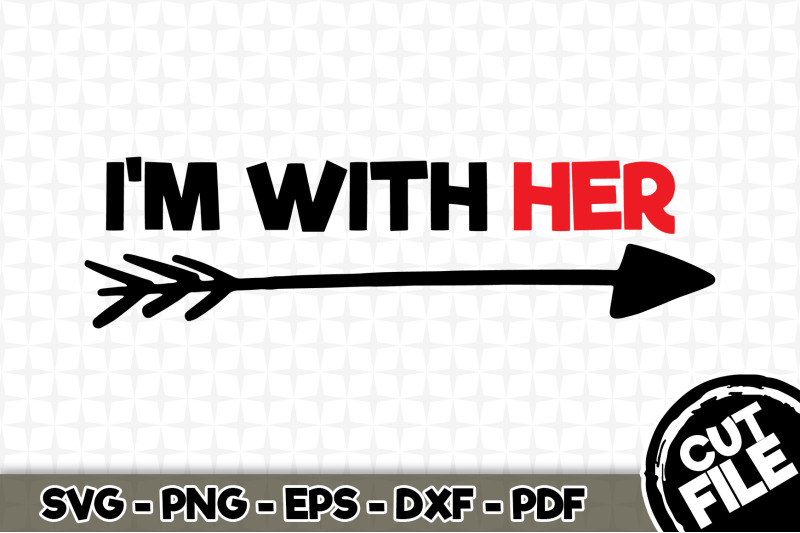 i-039-m-with-her-svg-cut-file-09