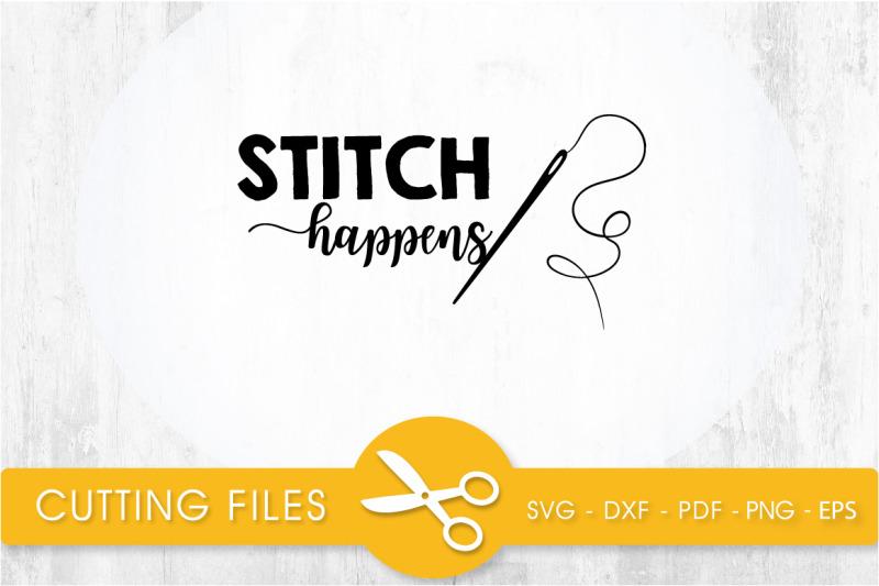 stitch-happens-svg-cutting-file-svg-dxf-pdf-eps