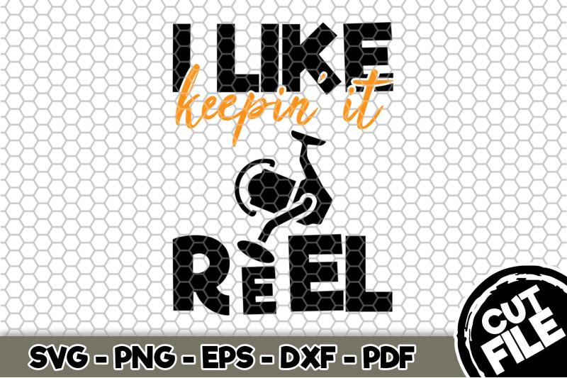 i-like-keeping-039-it-reel-svg-cut-file-080