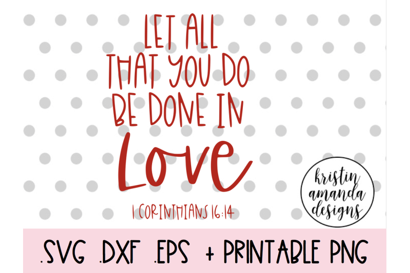 let-all-that-you-do-be-done-in-love-1-corinthians-16-14-valentine-039-s-da