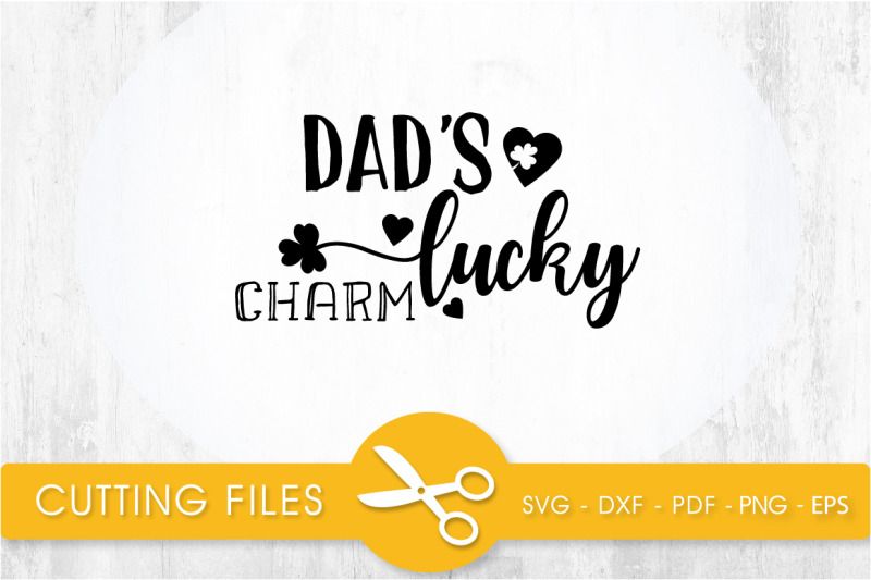 dad-039-s-lucky-charm-svg-cutting-file-svg-dxf-pdf-eps