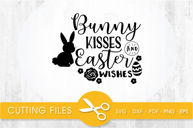 bunny-kisses-and-easter-wishes-svg-cutting-file-svg-dxf-pdf-eps