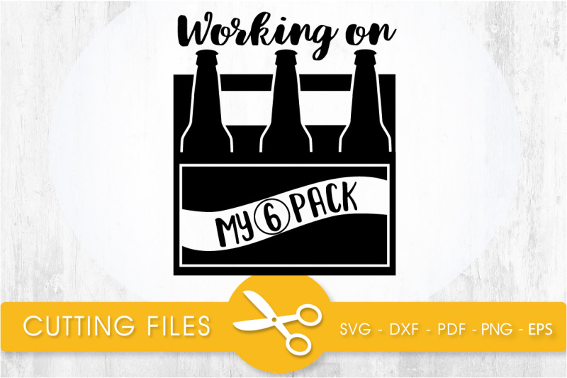 working-on-my-6-pack-svg-cutting-file-svg-dxf-pdf-eps