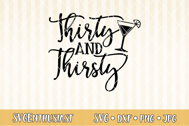 thirty-and-thirsty-svg-cut-file