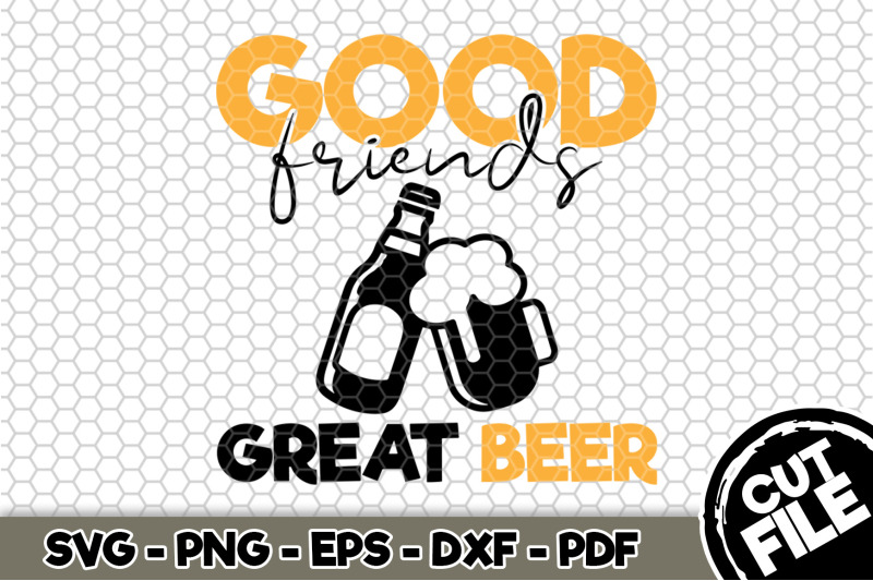 good-friends-great-beer-svg-cut-file-115